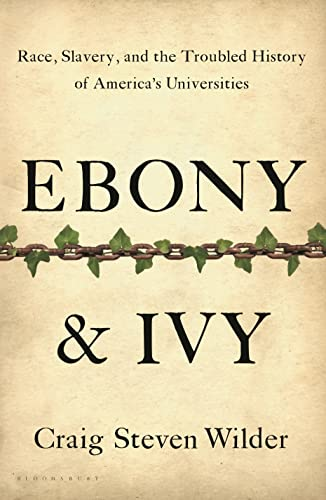9781596916814: Ebony & Ivy: Race, Slavery, and the Troubled History of America's Universities