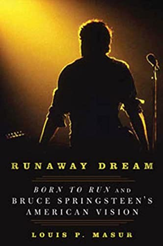 9781596916920: Runaway Dream: Born to Run and Bruce Springsteen's American Vision
