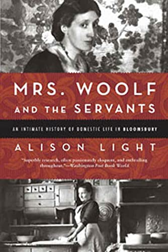 9781596916944: Mrs. Woolf and the Servants: An Intimate History of Domestic Life in Bloomsbury