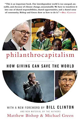 9781596916951: Philanthrocapitalism: How Giving Can Save the World