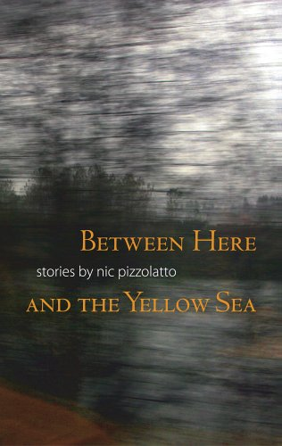Between Here and the Yellow Sea: Pizzolatto, Nic