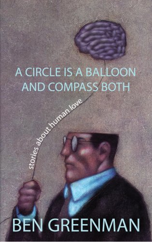 9781596922075: A Circle is a Compass and a Balloon Both: Stories About Love