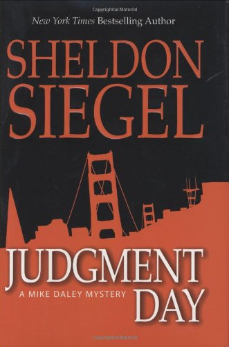 Judgment Day (Mike Daley Mystery): Sheldon Siegel
