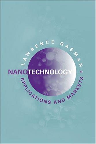 9781596930063: Nanotechnology Applications and Markets