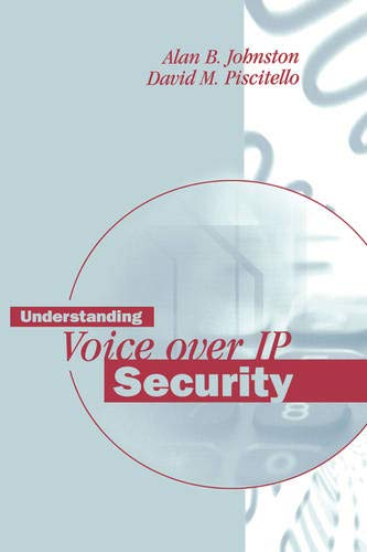 Understanding Voice over IP Security (Artech House Telecommunications Library): Alan B. Johnston, ...