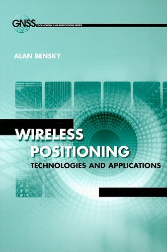 Wireless Positioning: Technologies and Applications: Bensky, Alan