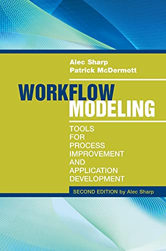 Workflow Modeling Tools for Process Improvement and: Sharp, Alec