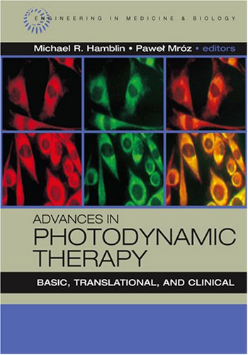 9781596932777: Advances in Photodynamic Therapy: Basic, Translational and Clinical (Engineering in Medicine & Biology)