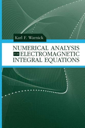 9781596933330: Numerical Analysis for Electromagnetic Integral Equations (Artech House Electromagnetic Analysis)