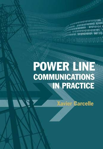 Power Line Communications in Practice (Artech House Telecommunications Library): Xavier Carcelle