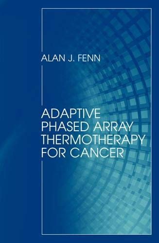 9781596933798: Adaptive Phased Array Thermotherapy for Cancer