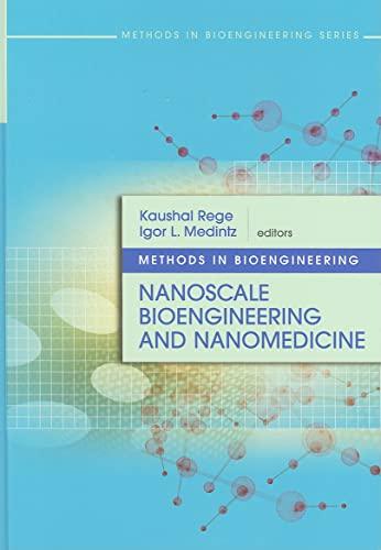 9781596934108: Methods in Bioengineering: Nanoscale Bioengineering and Nanomedicine (Artech House Methods in Bioengineering Series)