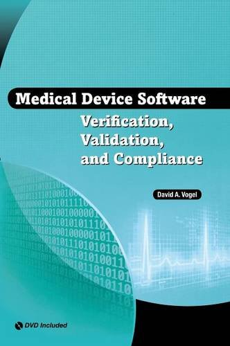 Medical Device Software Verification, Validation, and Compliance (Hardback): David A Vogel