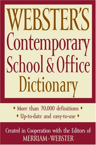 Webster's Contemporary School & Office Dictionary (9781596950474) by Merriam-Webster