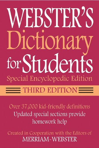 Webster's Dictionary for Students, Special Encyclopedic Edition,: Merriam-Webster