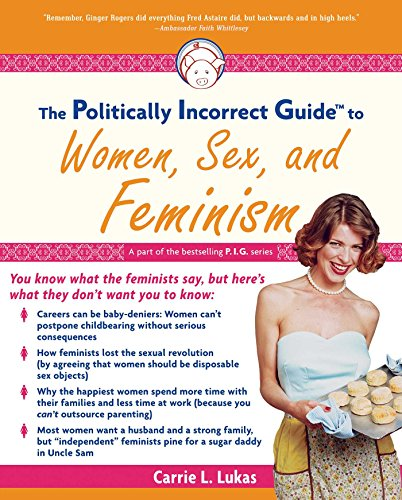 9781596980037: The Politically Incorrect Guide to Women, Sex And Feminism (The Politically Incorrect Guides)
