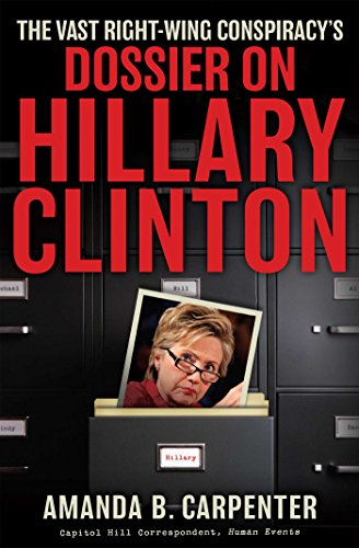 The Vast Right-Wing Conspiracy's Dossier on Hillary: Amanda B. Carpenter