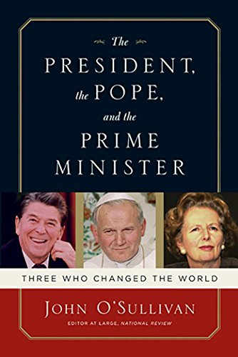 The President, the Pope, and the Prime Minister; Three Who changed the World