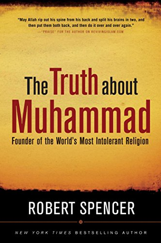 9781596980280: The Truth About Muhammad: Founder of the World's Most Intolerant Religion