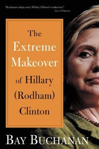9781596980464: Extreme Makeover of Hillary Rodham Clinton