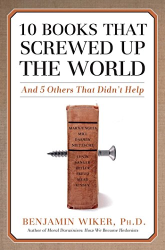 9781596980556: 10 Books that Screwed Up the World: And 5 Others That Didn't Help