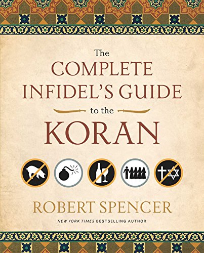 The Complete Infidel's Guide to the Koran (1596981040) by Robert Spencer