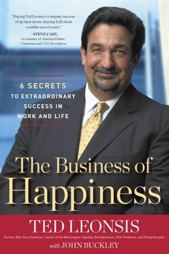 9781596981140: The Business of Happiness: 6 Secrets to Extraordinary Success in Life and Work