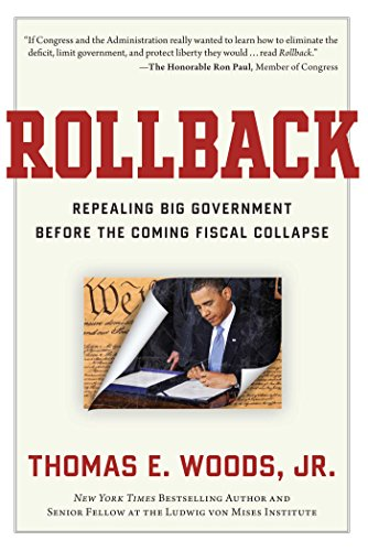Rollback - Repealing Big Government Before the Coming Fiscal Collapse