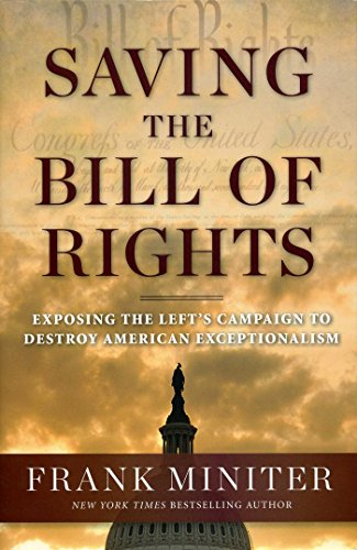 Saving the Bill of Rights: Exposing the Left's Campaign to Destroy American Exceptionalism: ...