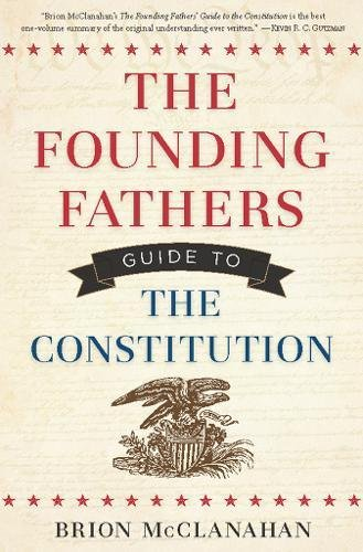 9781596981935: The Founding Fathers Guide to the Constitution