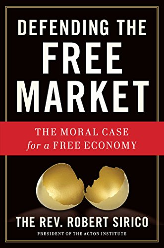 9781596983250: Defending the Free Market: The Moral Case for a Free Economy