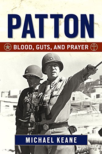 9781596983267: Patton: Blood, Guts, and Prayer