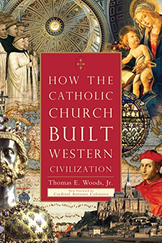 9781596983281: How The Catholic Church Built Western Civilization