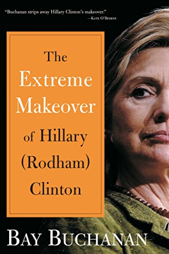 9781596985070: Extreme Makeover of Hillary (Rodham) Clinton