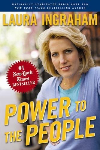Power to the People: Ingraham, Laura