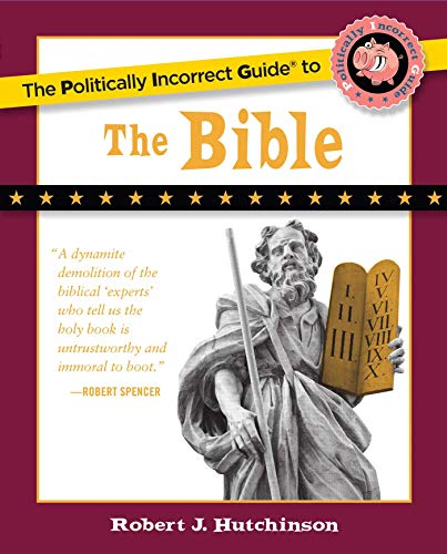 9781596985209: The Politically Incorrect Guide to the Bible (The Politically Incorrect Guides)