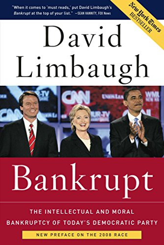 9781596985261: Bankrupt: The Intellectual and Moral Bankruptcy of Today's Democratic Party