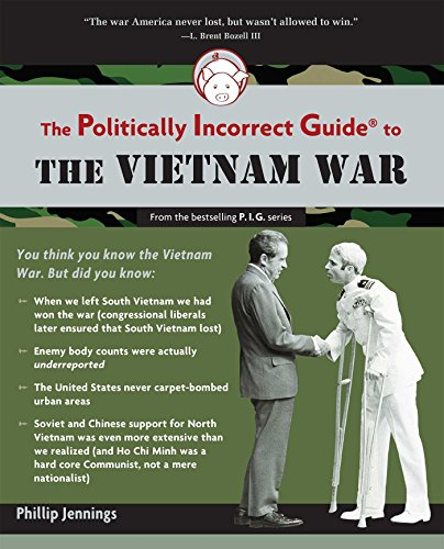 9781596985674: The Politically Incorrect Guide to the Vietnam War (The Politically Incorrect Guides)