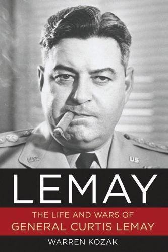 9781596985698: LeMay: The Life and Wars of General Curtis LeMay