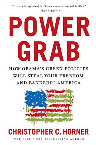 9781596985995: Power Grab: How Obama's Green Policies Will Steal Your Freedom and Bankrupt America