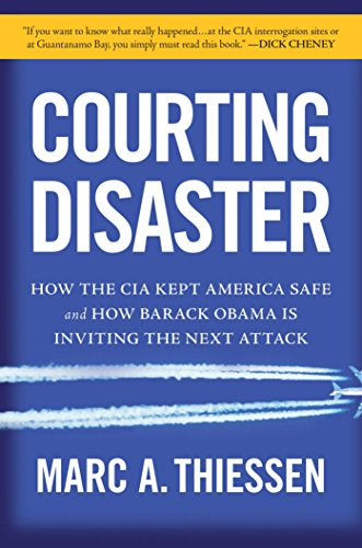 9781596986039: Courting Disaster: How the CIA Kept America Safe and How Barack Obama Is Inviting the Next Attack