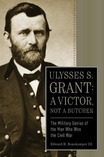 9781596986411: Ulysses S. Grant: a Victor, Not a Butcher: The Military Genius of the Man Who Won the Civil War