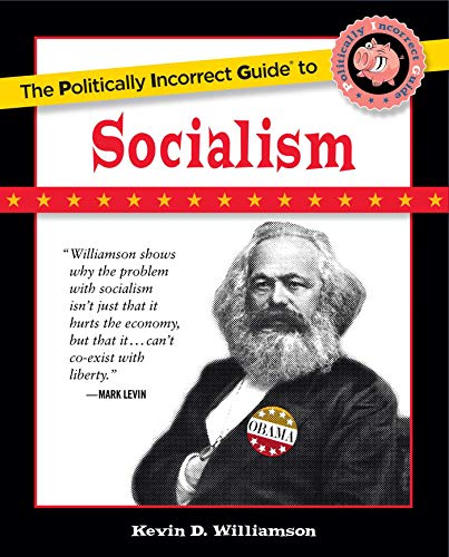 9781596986497: The Politically Incorrect Guide to Socialism (The Politically Incorrect Guides)