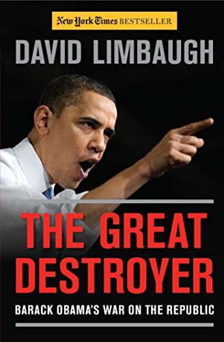 The Great Destroyer : Barack Obama's War on the Republic: Limbaugh, David