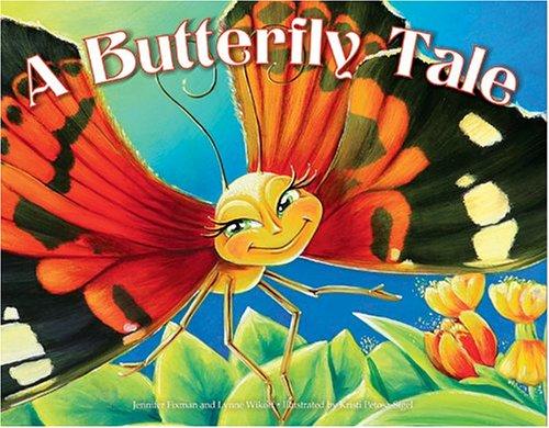 A Butterfly Tale: Fixman, Jennifer; Wikoff,