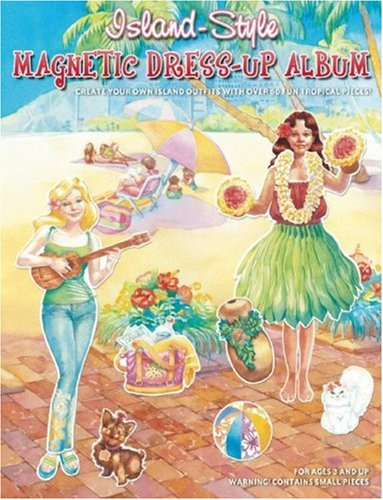 Island-Style Magnetic Dress-Up Album: Editors of Island Heritage