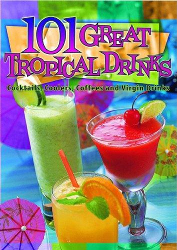 101 Great Tropical Drinks: Tsutsumi, Cheryl Chee