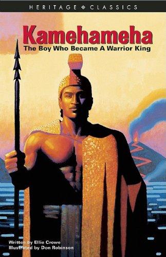 9781597005913: Kamehameha: The Boy Who Became A Warrior King (Heritage Classics)