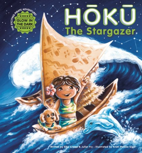 HOKU the Stargazer : The Exciting Pirate: Juliet Fry; Ellie