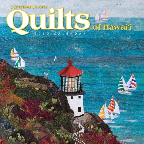 Contemporary Quilts of Hawai'i 2010 12-Month Deluxe Calendar: Heritage, Island